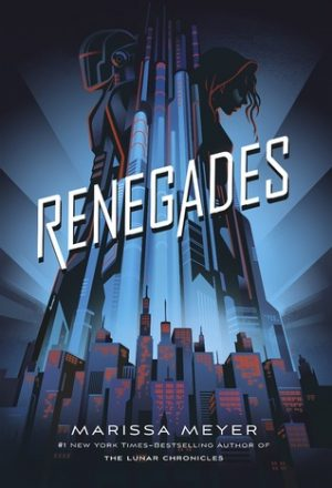 [Asis' Review] RENEGADES by Marissa Meyer