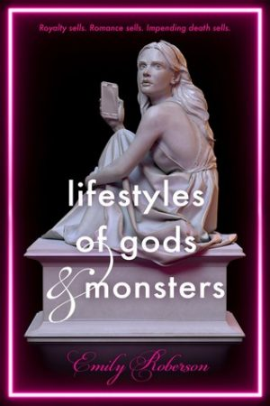 [Rachel's Review]: Lifestyles of Gods and Monsters by Emily Roberson