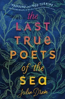 [Skye's Review]: The Last True Poets of the Sea by Julia Drake