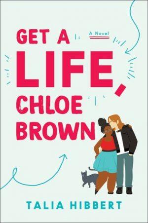 (JoJo's Book Review) : Get A Life, Chloe Brown By Talia Hibbert