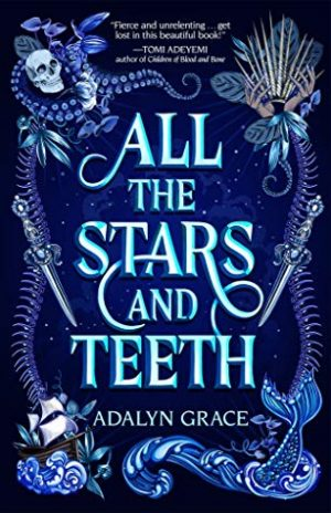 [Bre's Review] Blog Tour + Giveaway: All the Stars and Teeth by Adalyn Grace