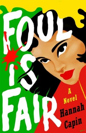 [Portia's Review: Foul Is Fair by Hannah Capin (Foul Is Fair #1) [ Blog Tour]