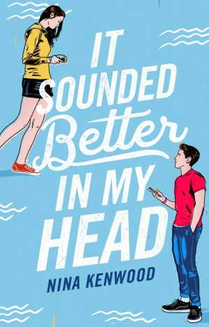 [Skye's Review]: It Sounded Better in my Head by Nina Kenwood