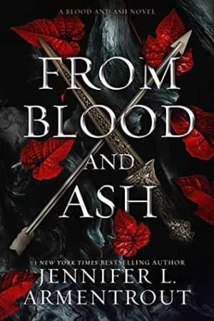 [Skye's Review]: From Blood and Ash by Jennifer L. Armentrout