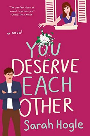 [Lisa's Review]: You Deserve Each Other by Sarah Hogle