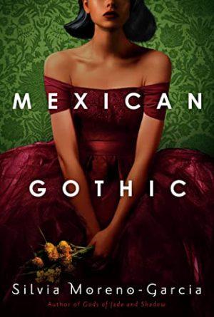 [Rachel's Review]: Mexican Gothic by Silvia Moreno-Garcia