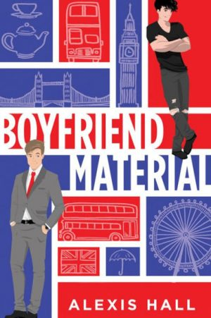 [Lisa's Review]: Boyfriend Material by Alexis Hall