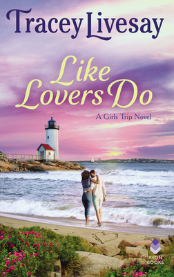 [Elizabeth's Review]: Like Lovers Do (Girls Trip #2) by Tracey Livesay