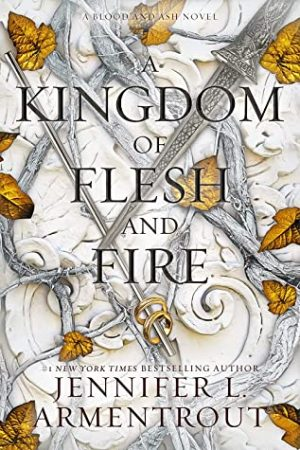 [Lisa's Review]: A Kingdom of Flesh and Fire (Blood and Ash #2) by Jennifer L. Armentrout