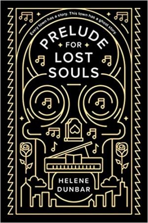 [Lisa's Review:] Prelude for Lost Souls (Prelude for Lost Souls #1) by Helene Dunbar
