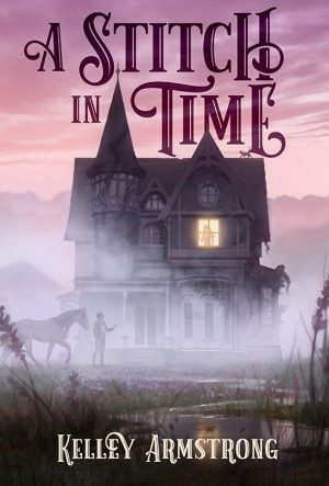 [Skye's Review]: A Stitch in Time by Kelley Armstrong