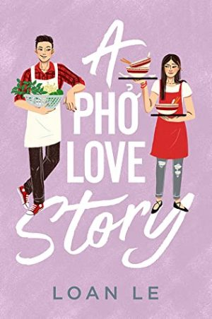 [Marie's Review]: A Pho Love Story by Loan Le