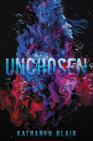 [Skye's Review:] Unchosen by Katharyn Blair