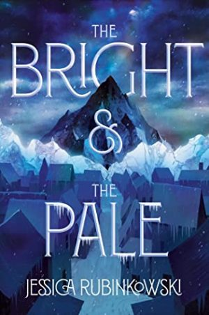 [Skye's Review:] The Bright & the Pale by Jessica Rubinkowski
