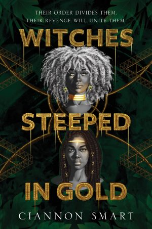 [Gabrielle's Review]: Witches Steeped in Gold (Witches Steeped in Gold #1) by Ciannon Smart