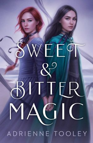 [Skye's Review:] Sweet and Bitter Magic by Adrienne Tooley