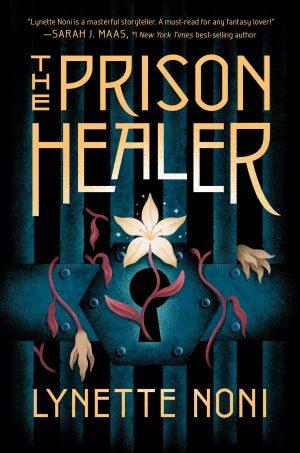 [Skye's Review]: The Prison Healer by Lynette Noni