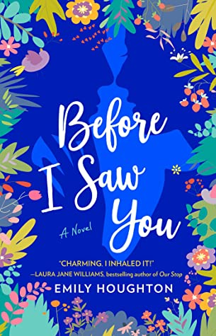 {Emily's Review}: Before I Saw You, By Emily Houghton