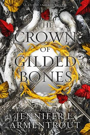 [Lisa's Review:] The Crown of Gilded Bones (Blood and Ash #3) by Jennifer L. Armentrout