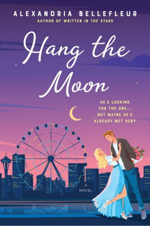 [Skye's Review]: Hang the Moon (Written in the Stars #2) by Alexandria Bellefleur
