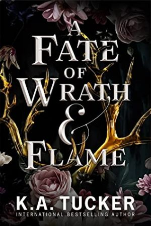 [Portia's Review: A Fate of Wrath & Flame (Fate & Flame #1) by K.A. Tucker