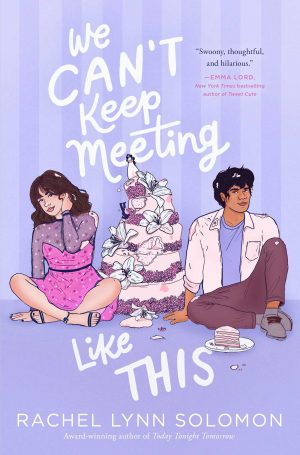 [Skye's Review:] We Can't Keep Meeting Like This by Rachel Lynn Solomon