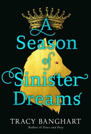 [Shana's Review]: A Season of Sinister Dreams by Tracy Banghart