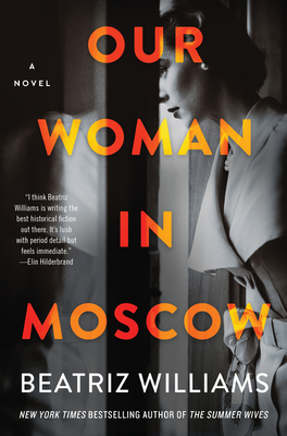 [Marie's Review]: Our Woman in Moscow by Beatriz Williams