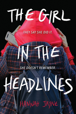 [Emily's Review]: The Girl in the Headlines by Hannah Jayne