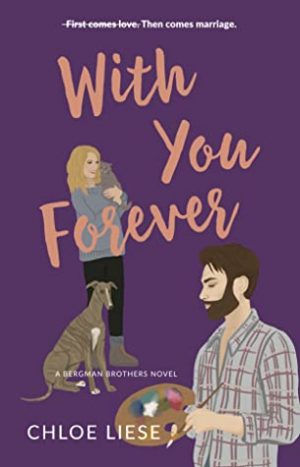 [Skye's Review]: With You Forever (The Bergman Brothers #4) by Chloe Liese