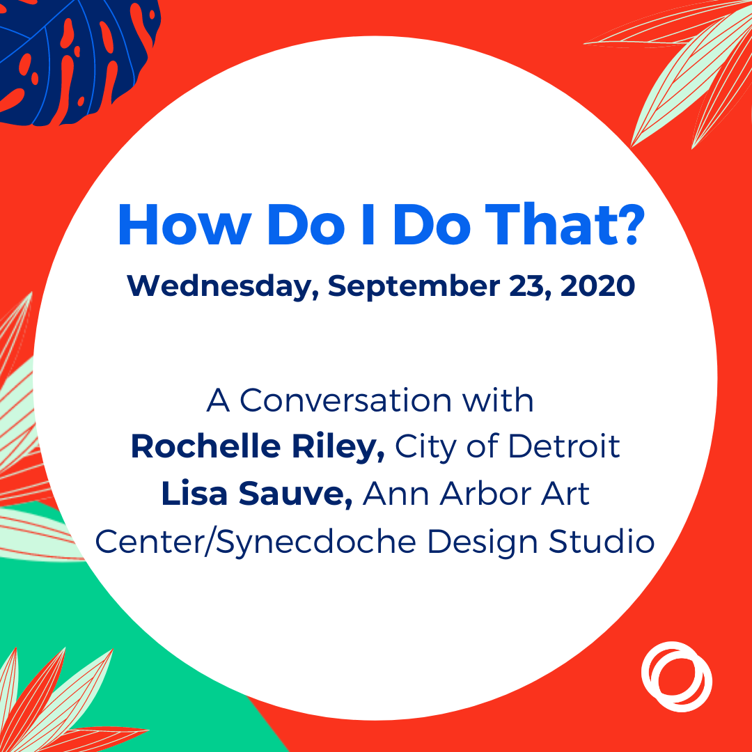 How Do I Do That? A Conversation with Rochelle Riley and Lisa Suave. Click this image to learn more about the program taking place on Wednesday, September 23 and register via Zoom.