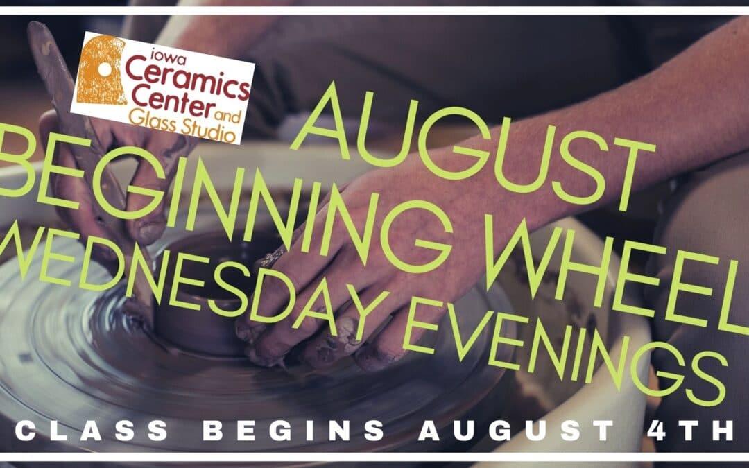 August Beginning Wheel Wednesday