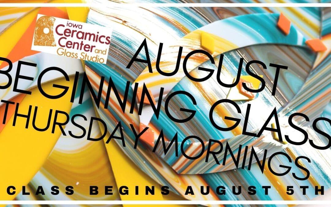 August Beginning Glass Thursdays