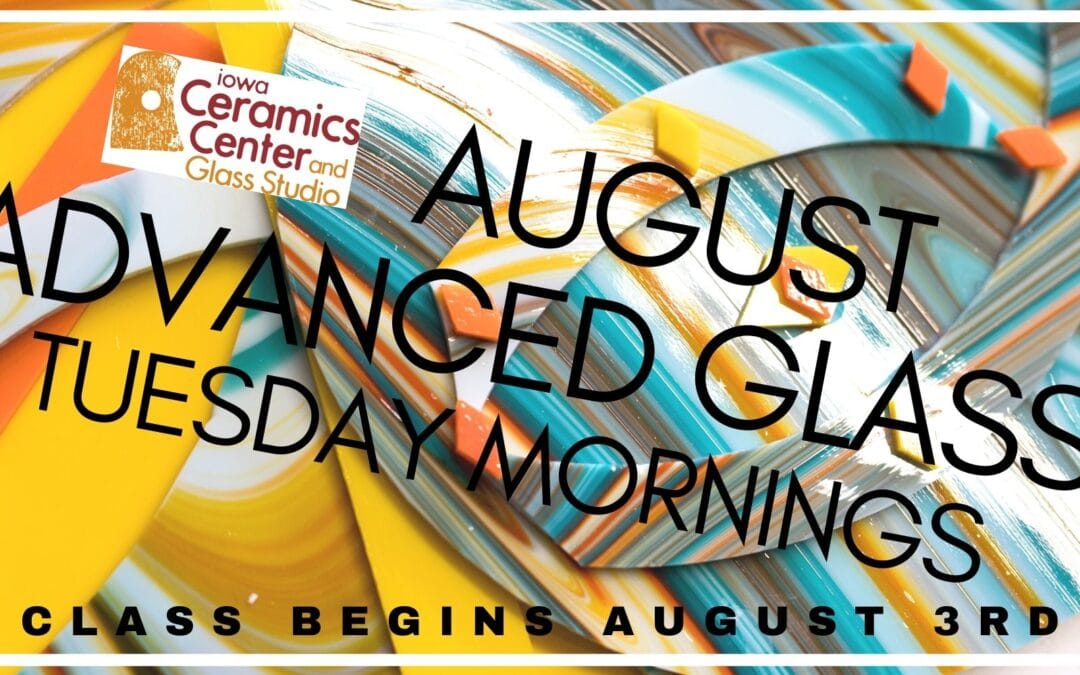 August Advanced Glass Tuesday