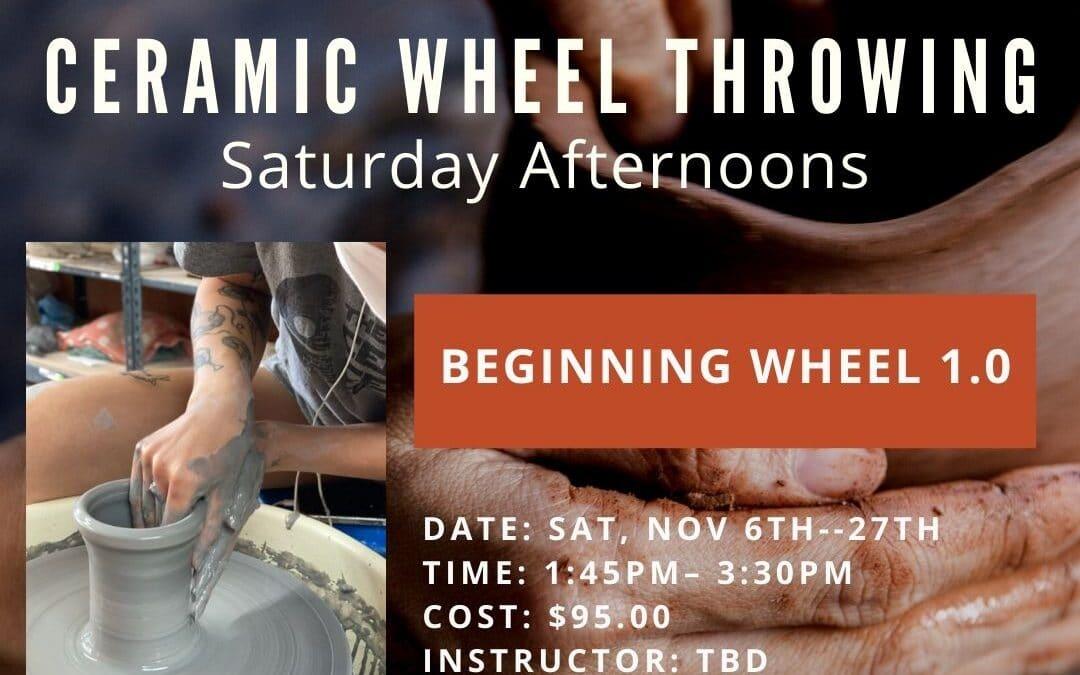 November Beginning Wheel 1.0 Saturdays