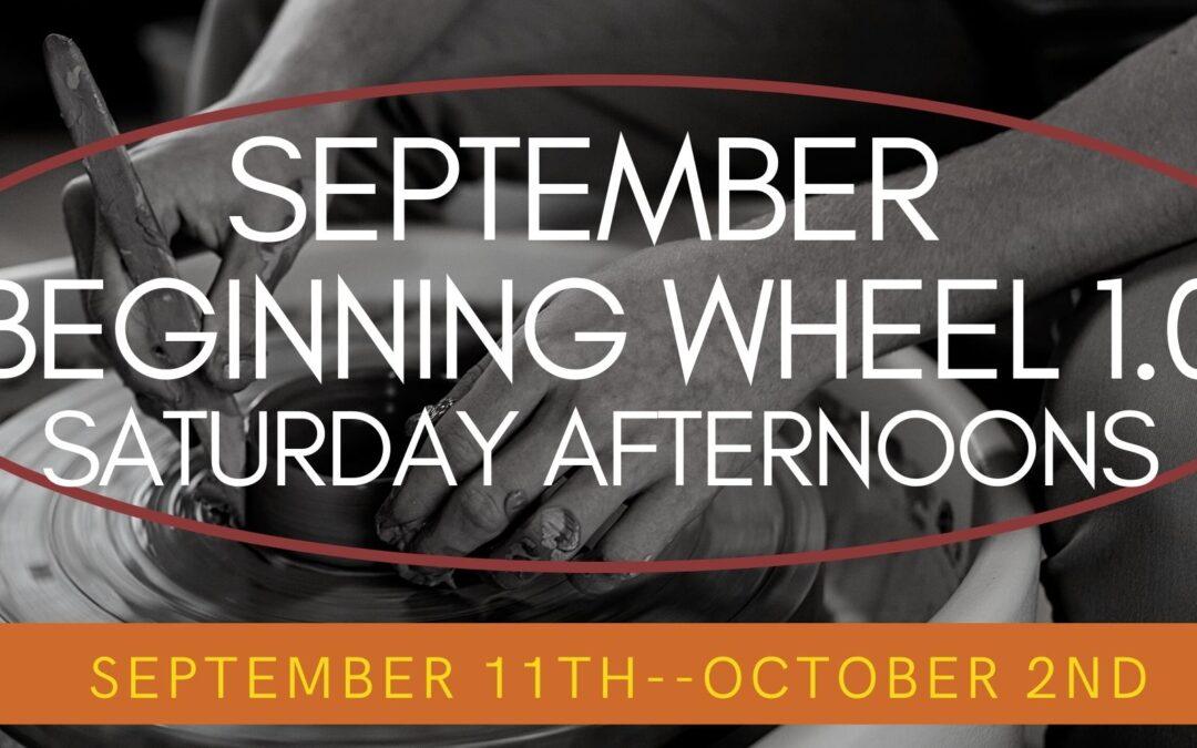 September Beginning Wheel 1.0 Saturday