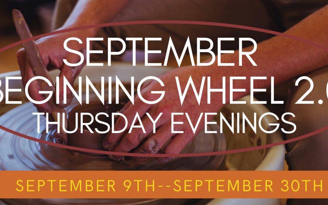September Beginning Wheel 2.0 Thursdays–SOLD OUT