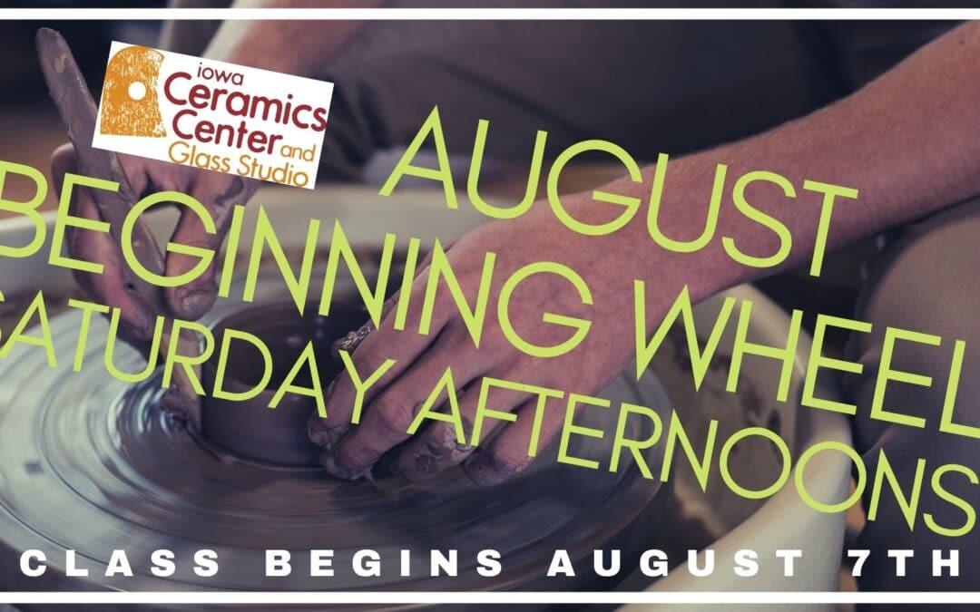 August Beginning Wheel Saturday