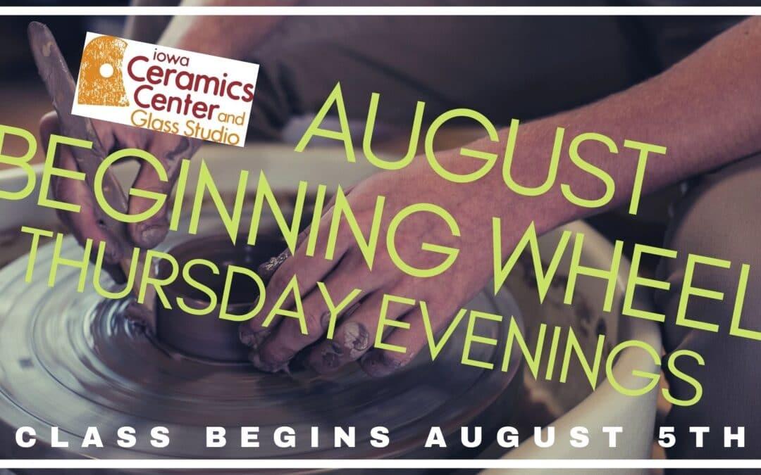 August Beginning Wheel Thursday