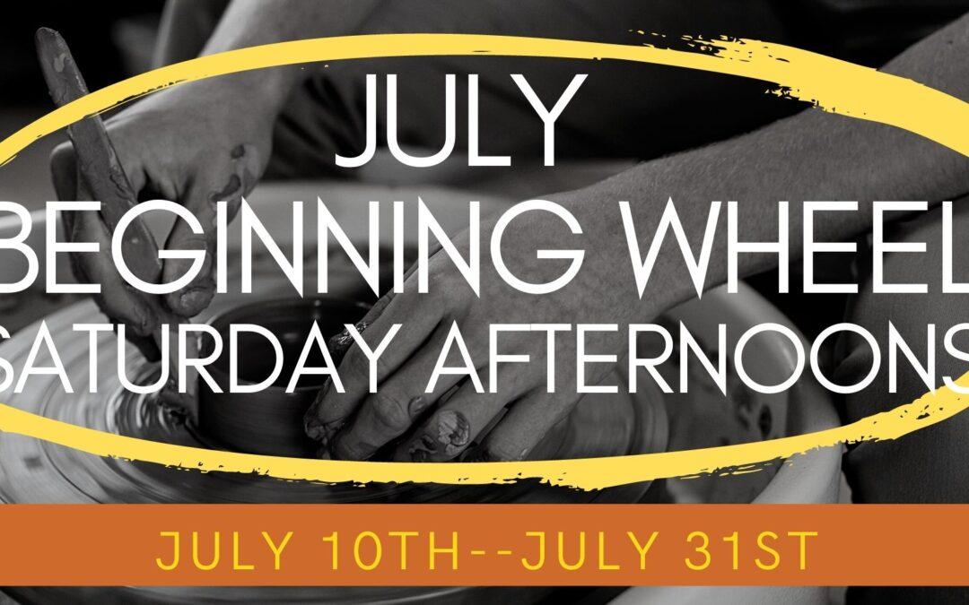July Beginning Wheel Saturday