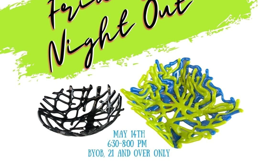 Friday Night Out: Glass Branch Bowls–SOLD OUT