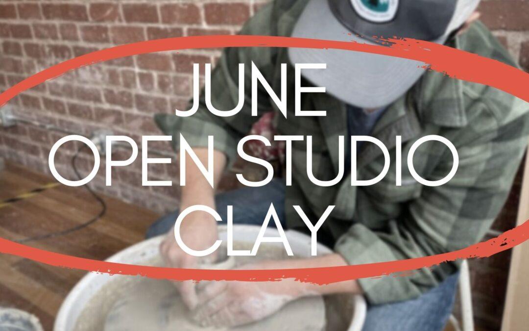 June Open Studio, Clay 4 weeks