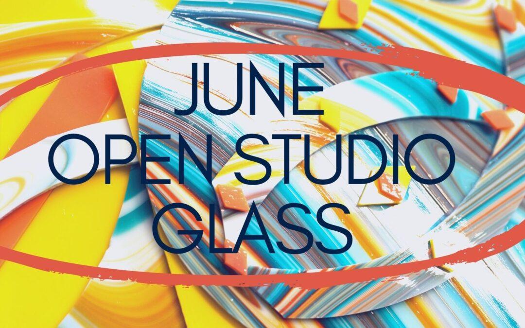 June Open Studio, Glass 4 weeks