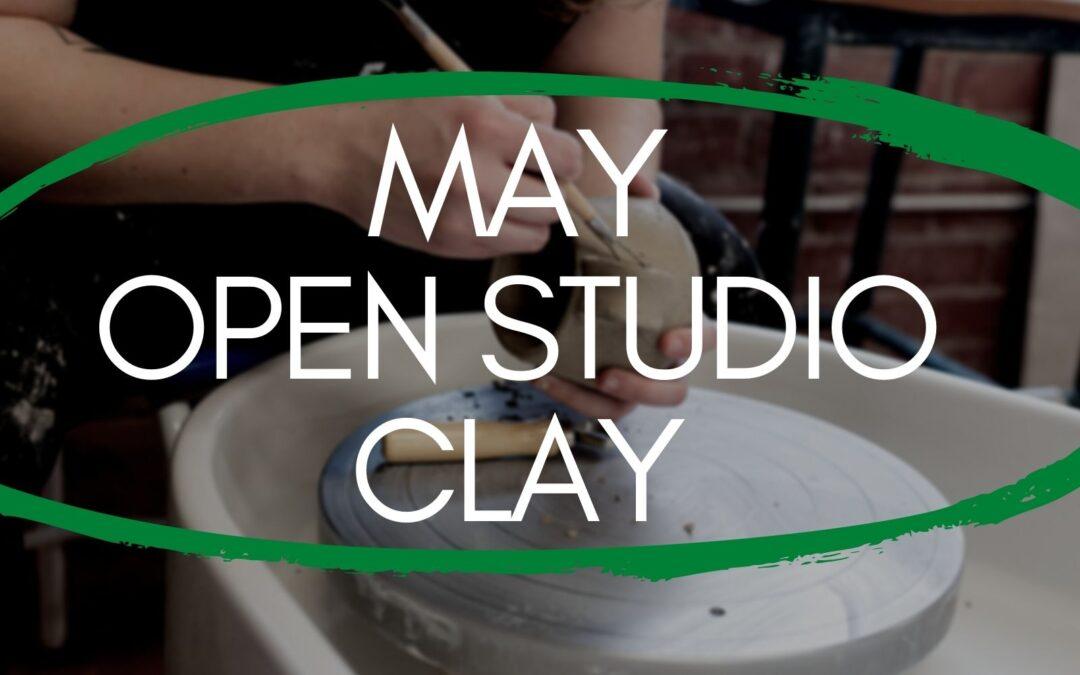 May Open Studio, Clay 4 weeks