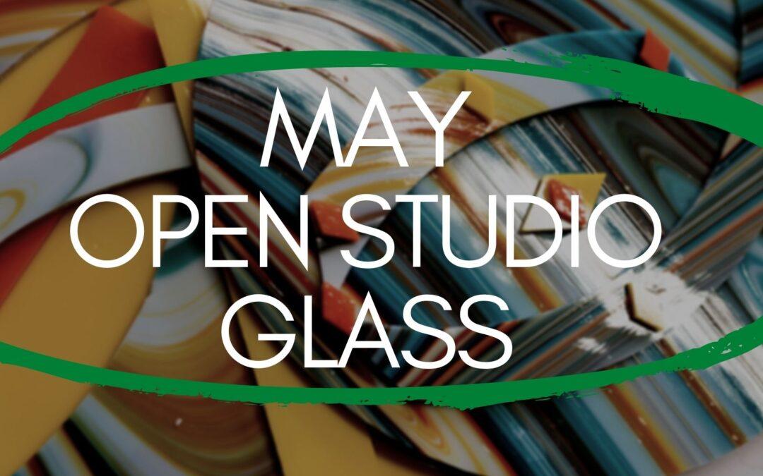 May Open Studio, Glass 4 weeks
