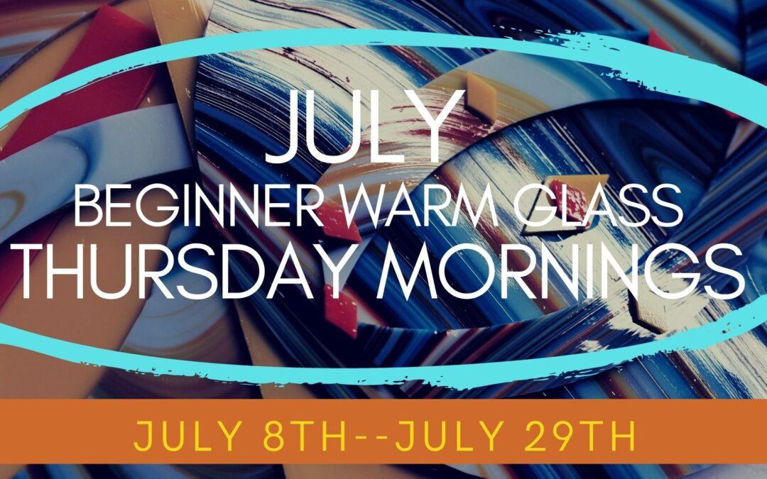 July Beginning Glass Thursdays–SOLD OUT