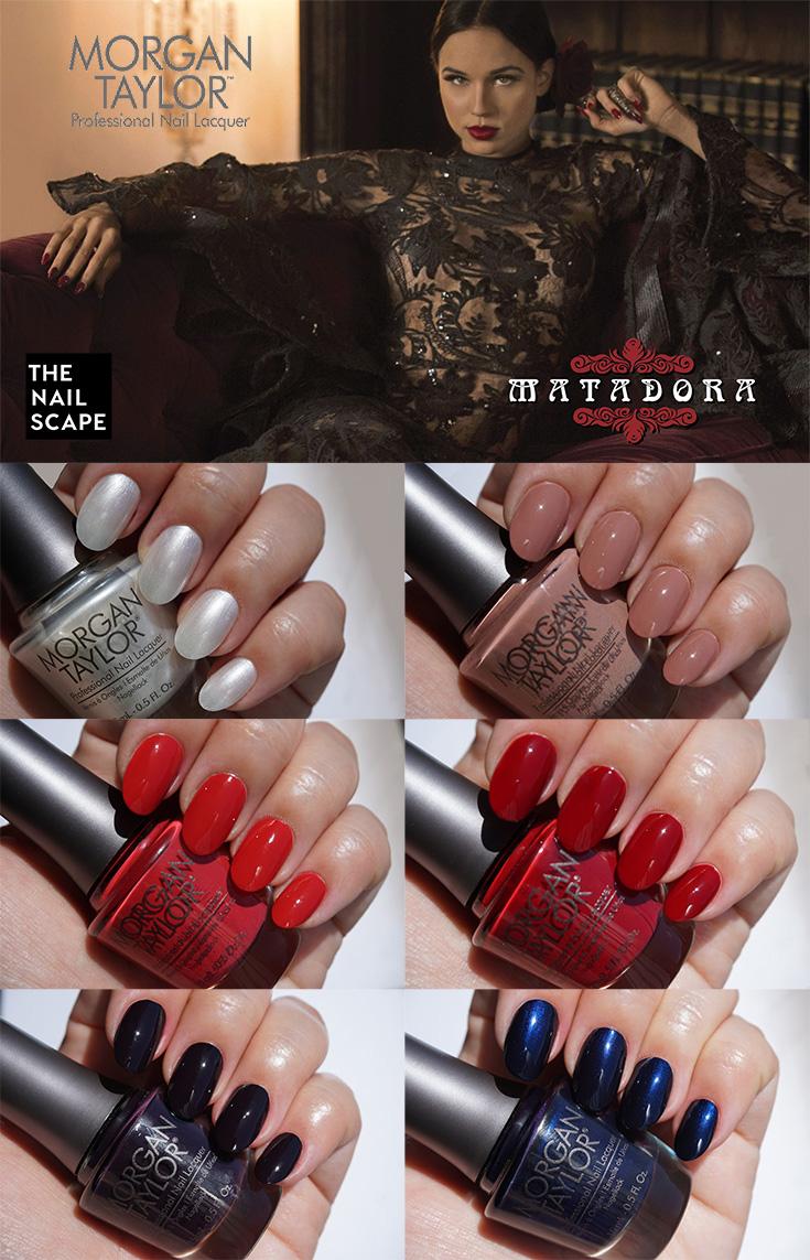 The Nailscape - Morgan Taylor Matadora Collection Swatches Fall 2017