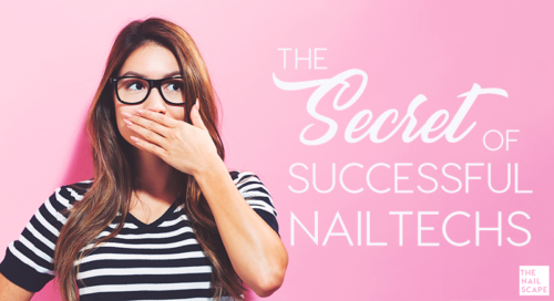 THE SECRET OF SUCCESSFUL NAIL TECHS
