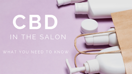 CBD IN THE SALON: WHAT YOU NEED TO KNOW