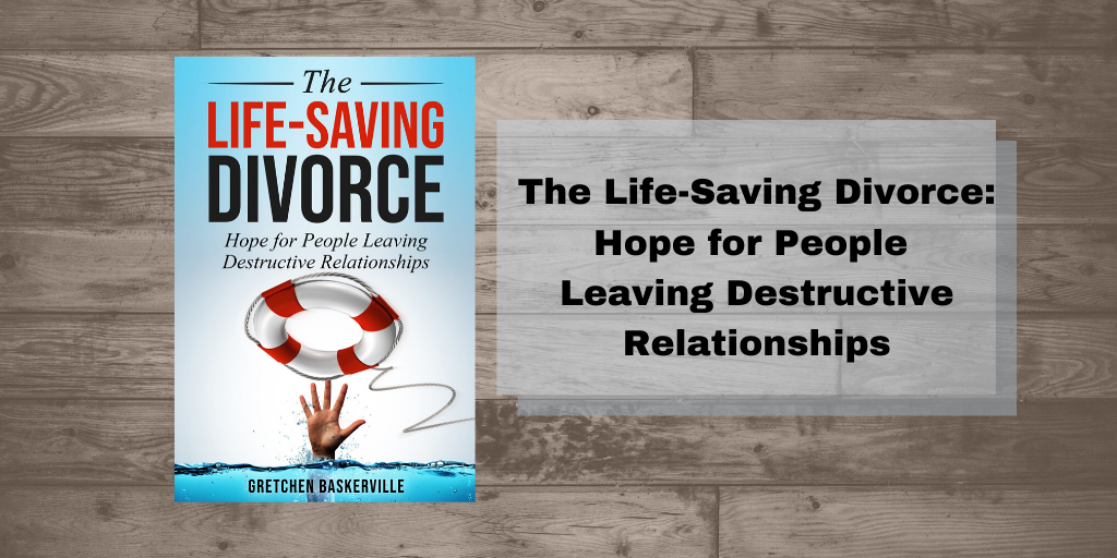 The Life-Saving Divorce: Hope for People Leaving Destructive Relationships is available on Amazon: https://amzn.to/3rFa1VV